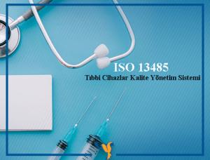 ISO 13485 Tıbbi Cihazlar için Kalite Yönetim Standardı