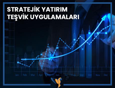 4- Stratejik Yatırım Teşvik Uygulamaları